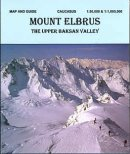 Elbrus & Upper Baksan - Mountaineers & Skiers Guide