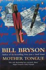 Mother Tongue - The English Language - Bill Bryson