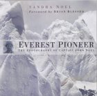Everest Pioneer - Photos of Captain John Noel