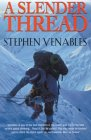 A Slender Thread - Escaping Disaster in the Himalayas - Stephen Venables