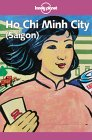 Lonely Planet Ho Chi Minh City ( Saigon )