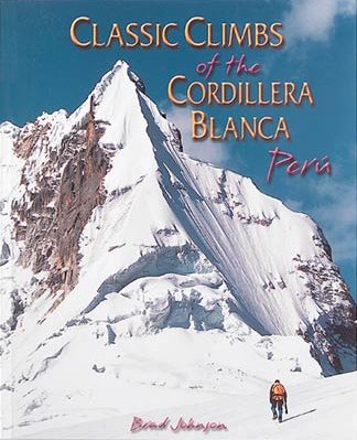 Classic Climbs in the Cordillera Blanca of the Andes in Peru